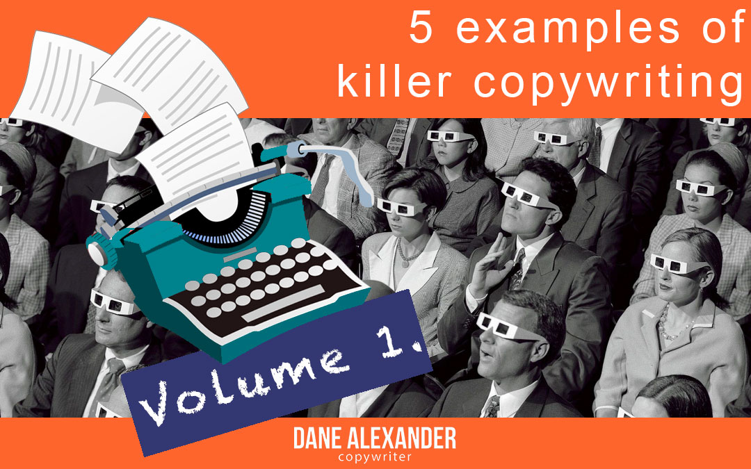 5 copywriting examples that absolutely kill it! Volume 1 | Dane